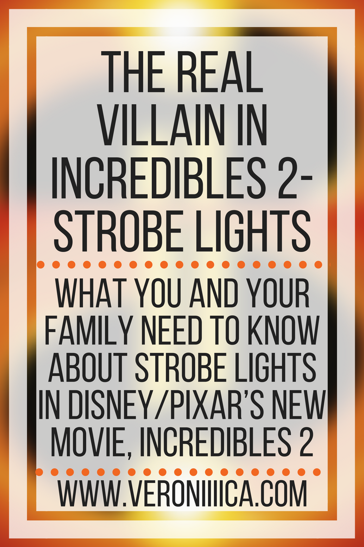 What you and your family need to know about strobe lights in disney/Pixar's new movie, Incredibles 2